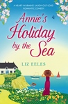 Annie's Holiday by the Sea by Liz Eeles