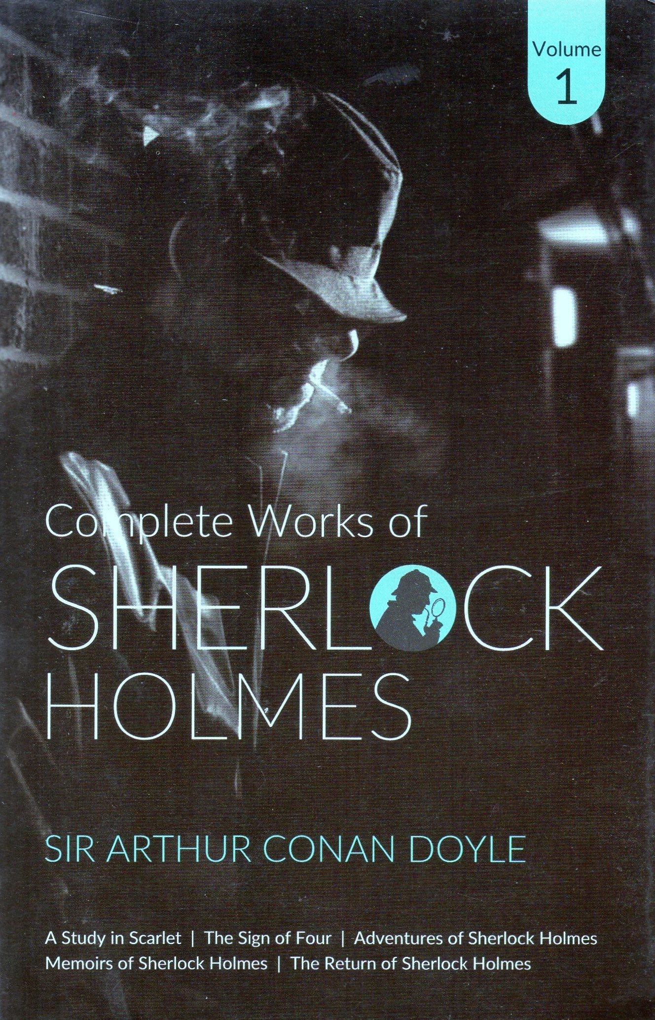 Complete Works of Sherlock Holmes (Volume, #1)