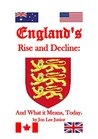 England's Rise and Decline: And What It Means, Today