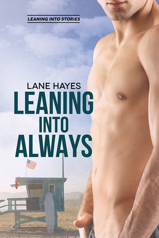 Release Day Review: Leaning Into Always by Lane Hayes
