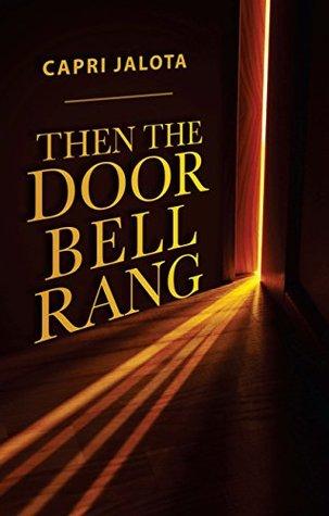 Then The Doorbell Rang by Capri Jalota