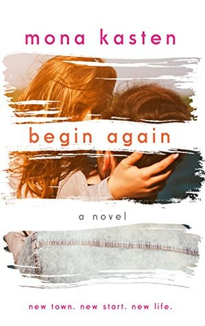 Begin Again (Again, #1) by Mona Kasten