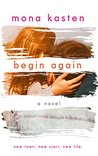 Begin Again by Mona Kasten