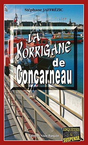 La Korrigane de Concarneau: Une enquête du capitaine Maxime Moreau
