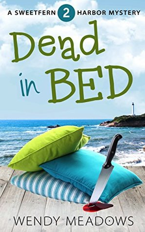Dead in Bed (Sweetfern Harbor Mystery #2)