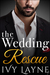 The Wedding Rescue by Ivy Layne