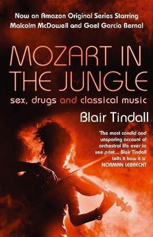 Mozart in the Jungle: Sex, Drugs and Classical Music por Blair Tindall