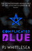 Complicated Blue: The Extraordinary Adventure of the Good Witch Anaïs Blue (The Good Witch Anaïs Blue, #1)