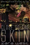 Close to the Skin (Skin Quartet #2)