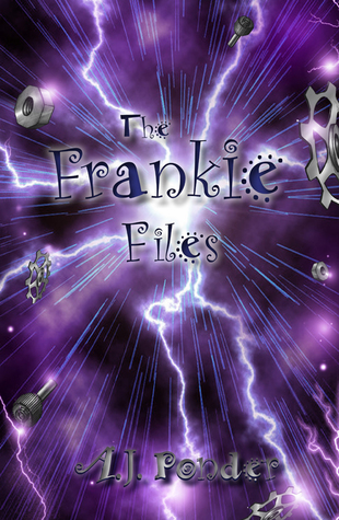 The Frankie Files by A.J. Ponder