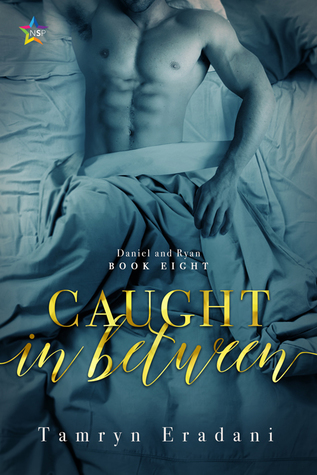 Caught In Between (Daniel and Ryan, #8)