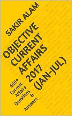 Objective Current Affairs 2017 (Jan-Jul): 700+ Current Affairs