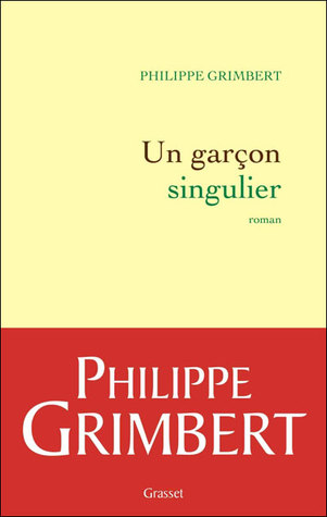 Un Garçon Singulier by Philippe Grimbert