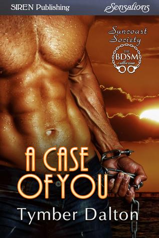 A Case of You (Suncoast Society, #58)