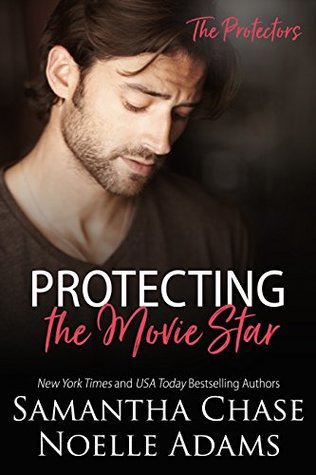Protecting the Movie Star by Samantha Chase