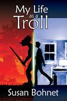 My Life as a Troll (A Lavascape Adventure Book 1)