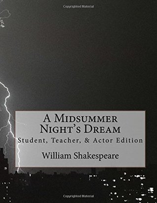 A Midsummer Night's Dream: Student, Teacher, & Actor Edition