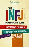 Book cover for The INFJ Personality Guide: Understand yourself, reach your potential, and live a life of purpose.