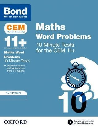 BOND 11+ CEM: CEM Maths Word Problems 10 Minute Tests:: 10-11 Years