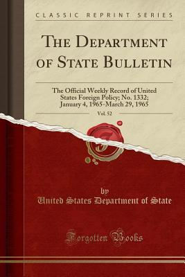 The Department of State Bulletin, Vol. 52: The Official Weekly Record of United States Foreign Policy; No. 1332; January 4, 1965-March 29, 1965