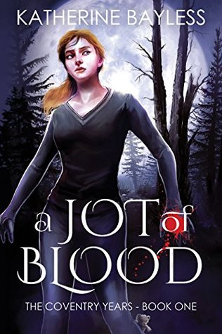 A Jot of Blood (The Coventry Years, #1)