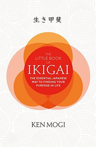 The Little Book of Ikigai: The essential Japanese way to live a happy and long life