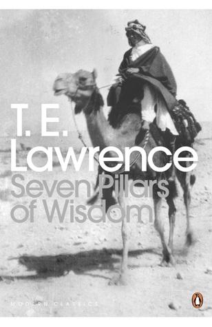 Seven Pillars of Wisdom by T.E. Lawrence