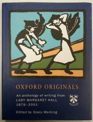 Oxford Originals: An Anthology of Writing from Lady Margaret Hall 1879-2001