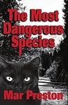 The Most Dangerous Species by Mar Preston