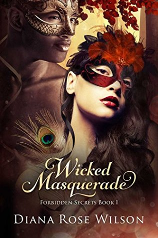 Wicked Masquerade by Diana Rose Wilson