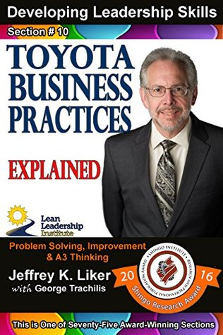 Developing Leadership Skills 10: Toyota Business Practices Explained - Module 2 Section 3