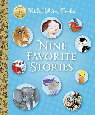 Little Golden Books Nine Favorite Stories