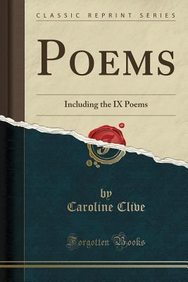 Poems: Including the IX Poems (Classic Reprint)