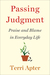 Passing Judgment: Praise and Blame in Everyday Life