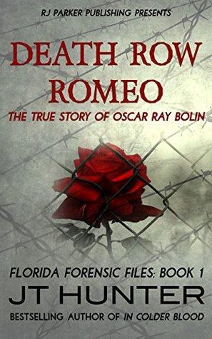 Death Row Romeo: The True Story of Serial Killer Oscar Ray Bolin