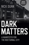 Dark Matters: A Manifesto for the Nocturnal City