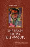 The Man from Bashmour (Modern Arabic Literature by Salwa Bakr