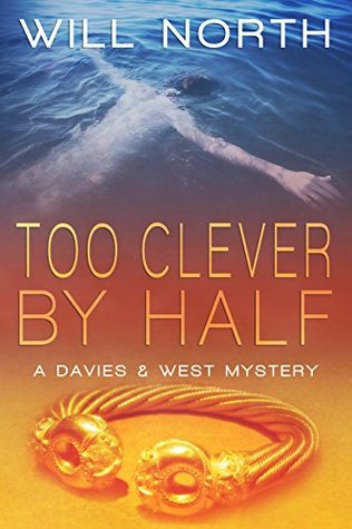 Too Clever By Half (Davies & West Mystery, #2)