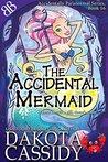 The Accidental Mermaid by Dakota Cassidy