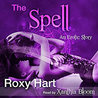 The Spell: An Erotic Story