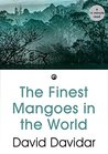 The Finest Mangoes in the World