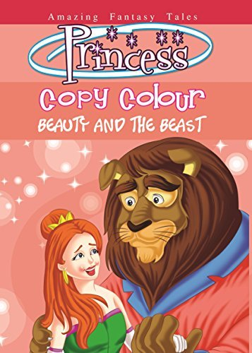 Princess Copy Colour Beauty and the Beas: Beauty and the Beast (Princess Colouring Series)