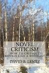 Novel Criticism: How to Critique Novels Like a Novelist