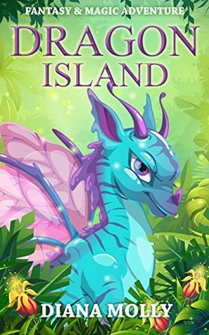 Books for Girls : Dragon Island: (Dragon and Girl, Tales, Friendship, Grow up, Books for Girls 9-12)