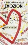 Il dizionario delle emozioni by Elle Caruso