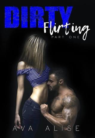 Dirty Flirting: Part One (Gently Broken Series)