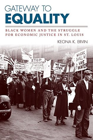 Gateway to Equality: Black Women and the Struggle for Economic Justice in St. Louis