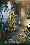 Beauty and Beastly (Steampunk Fairy Tales: Beauty and the Beast, #1)