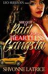 She Got It Bad for a Heartless Gangsta by Shvonne Latrice