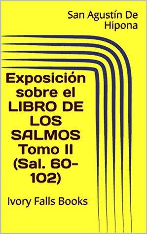 Exposición sobre el Libro de los Salmos Tomo II (Sal. 60-102): Ivory Falls Books